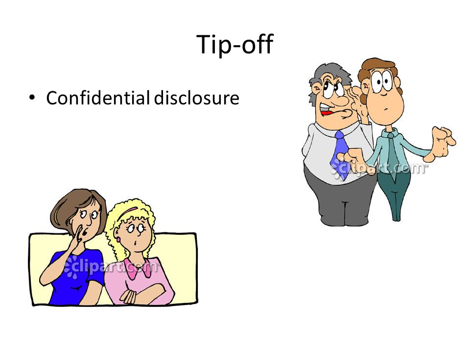 Tip-off Confidential disclosure
