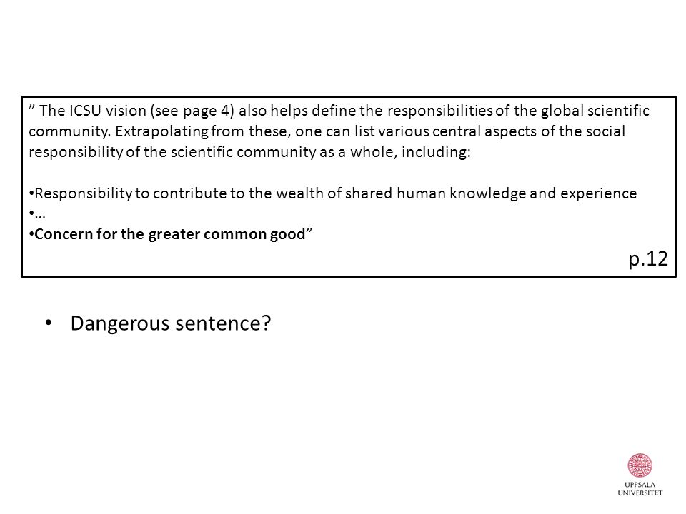 "Dangerous sentence? "" The ICSU vision (see page 4) also helps define the responsibilities of the global scientific community. Extrapolating from these"