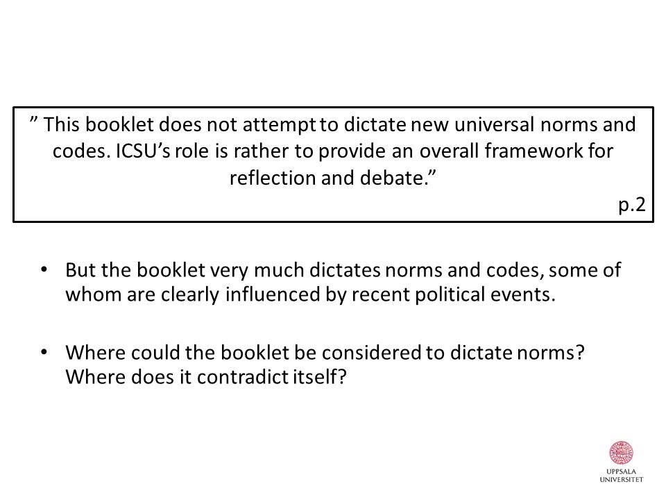 But the booklet very much dictates norms and codes, some of whom are clearly influenced by recent political events.