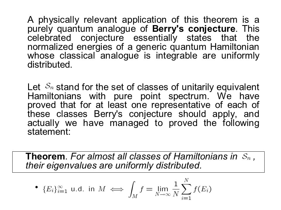 A physically relevant application of this theorem is a purely quantum analogue of Berry s conjecture.