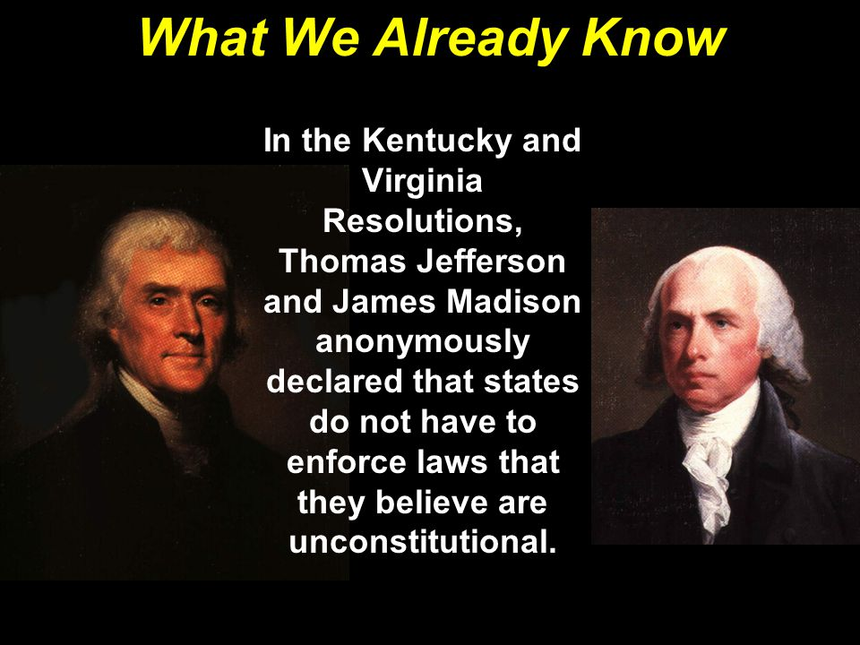 The Doctrine of Nullification State legislatures have the authority to determine if a law is constitutional.