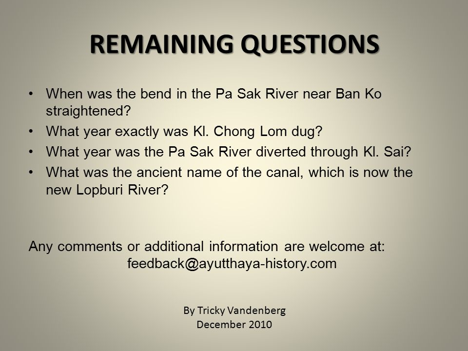 REMAINING QUESTIONS When was the bend in the Pa Sak River near Ban Ko straightened.
