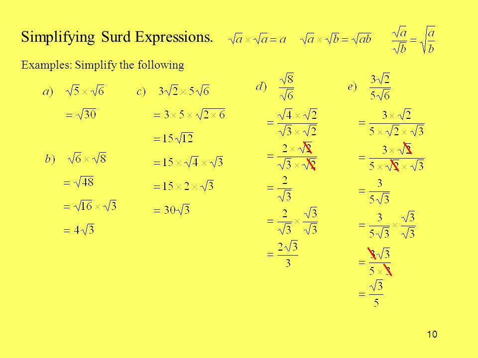 10 Simplifying Surd Expressions. Examples: Simplify the following