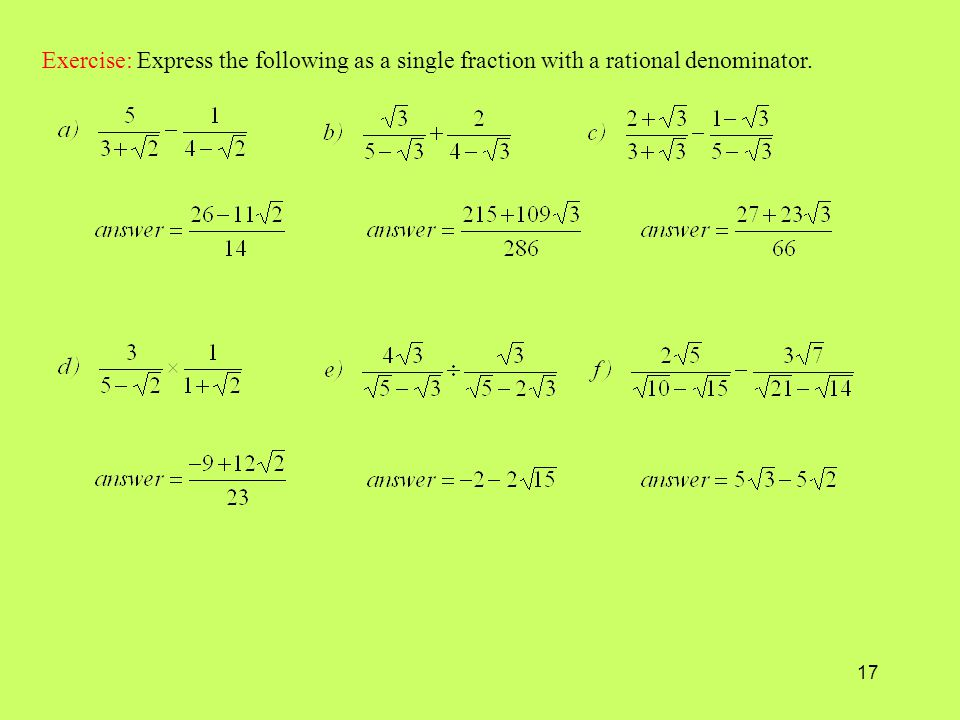 17 Exercise: Express the following as a single fraction with a rational denominator.