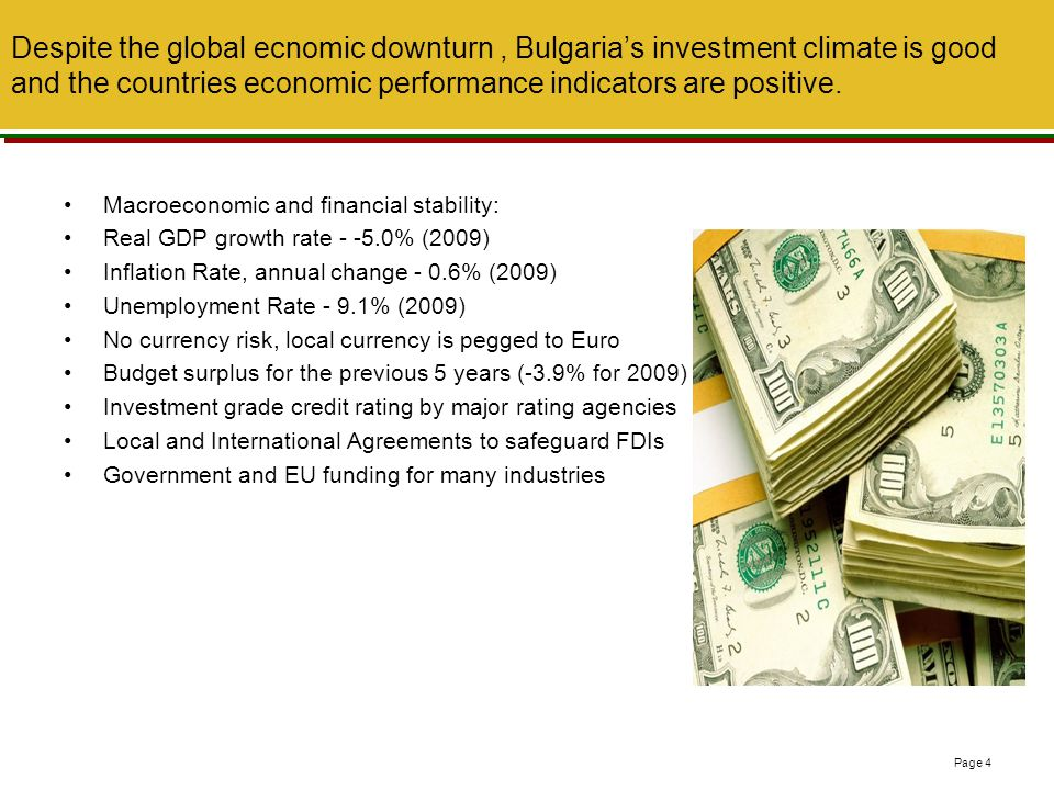 Visible signs exist that the Bulgarian economy is emerging rapidly from the crisis 4,500 4,000 3,500 3,000 0 +44% Q4 2010Q3 2010Q2 2010Q1 2010Q4 2009Q3 2009Q2 2009Q1 2009Q4 2008Q3 2008Q2 2008Q1 2008 +66% +6% Exports (€ mln.) Q3 2008Q4 2008 4.8% Q1 2008 -4.6% Q1 2011Q2 2009Q4 2009Q2 2010 -6.0% Q4 2010 0.0% Q3 2009Q1 2010 -6.7% Q1 2009 -0.4% -3.3% Q3 2010Q2 2008 Real GDP growth (% annual basis) Source: National Institute of Statistics, Bulgaria