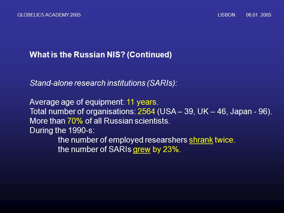 GLOBELICS ACADEMY 2005LISBON06.01. 2005 What is the Russian NIS.