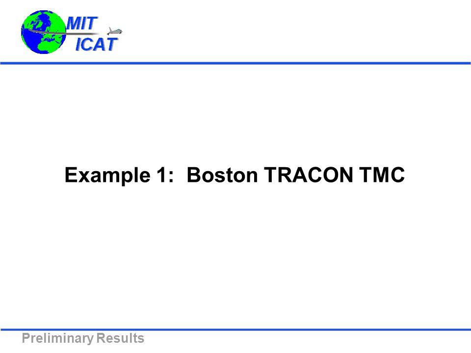 Example 1: Boston TRACON TMC Preliminary Results