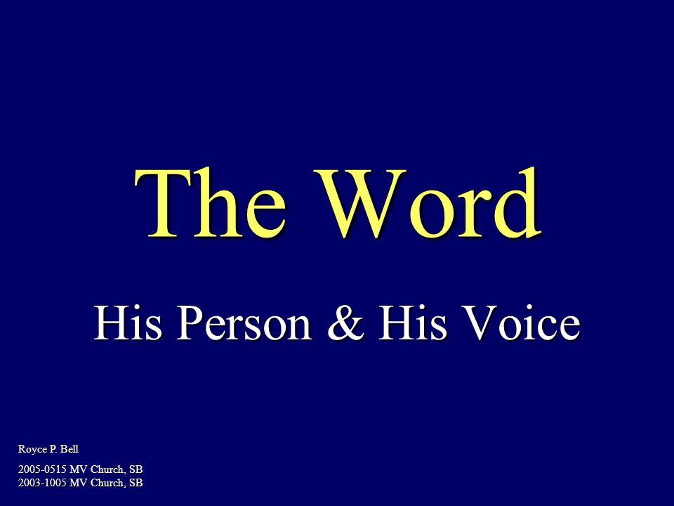 The Word His Person & His Voice Royce P. Bell 2005-0515 MV Church, SB 2003-1005 MV Church, SB