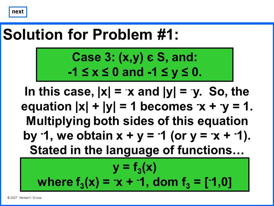 Solution for Problem #1: © 2007 Herbert I.