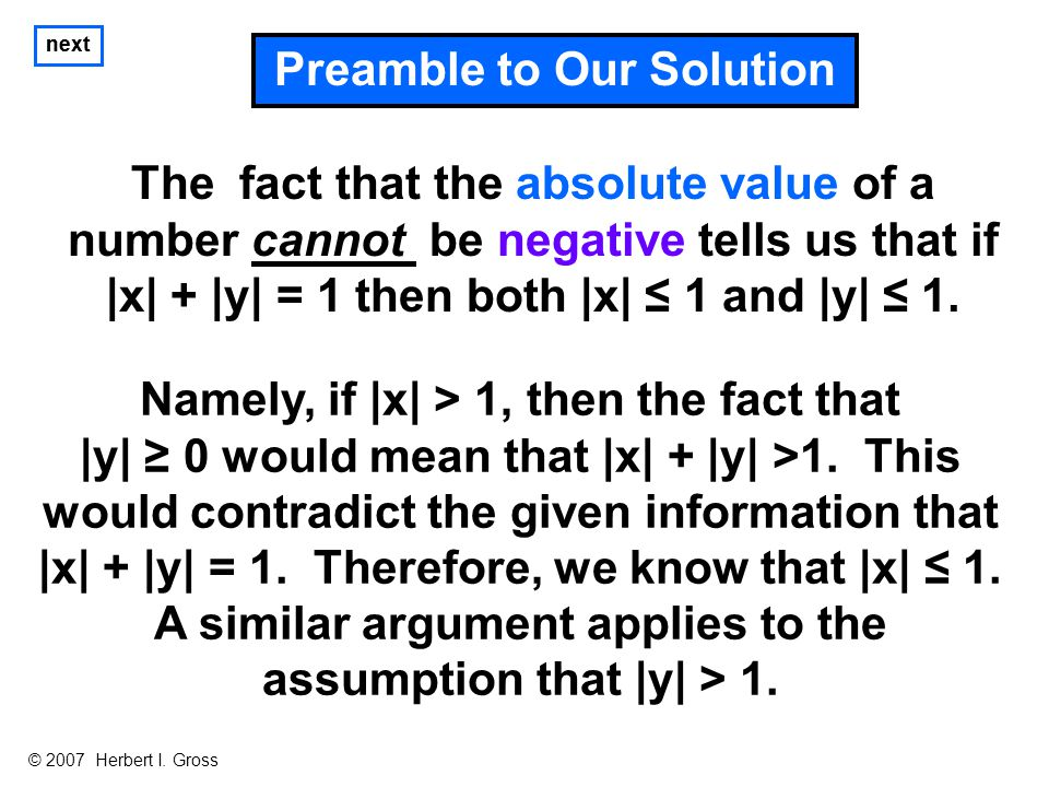 The fact that the absolute value of a number cannot be negative tells us that if |x| + |y| = 1 then both |x| ≤ 1 and |y| ≤ 1.