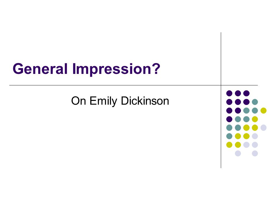 General Impression? On Emily Dickinson