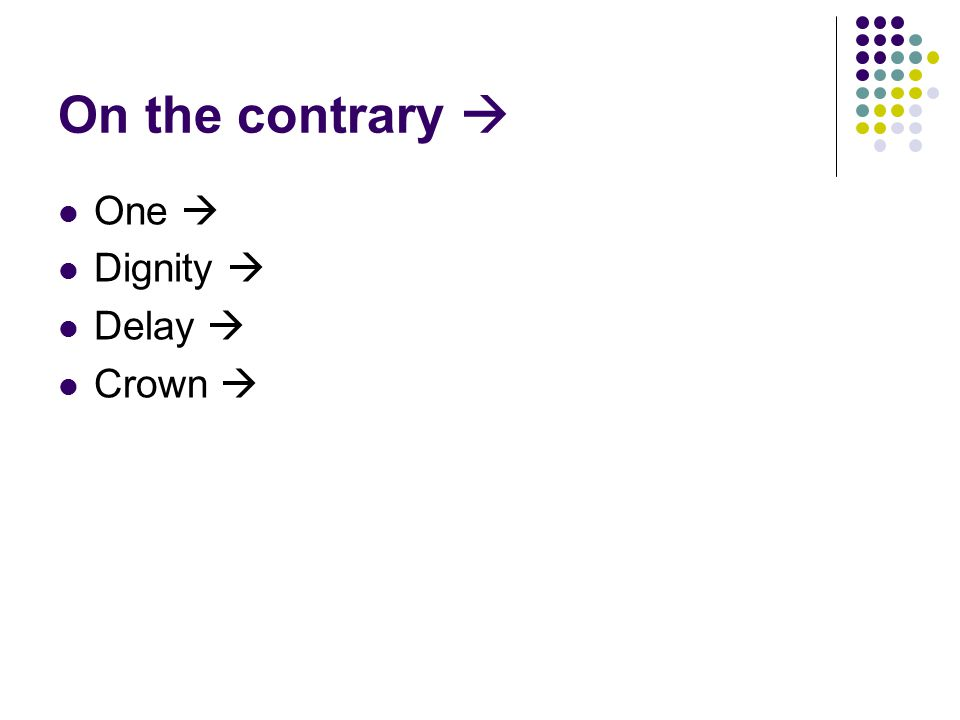 On the contrary  One  Dignity  Delay  Crown 