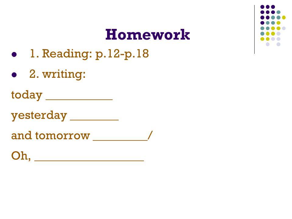 Homework 1. Reading: p.12-p.18 2.