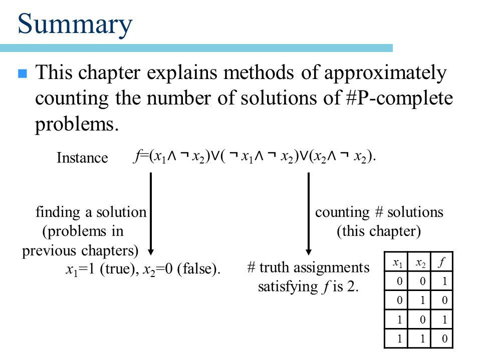Constructing a new random variable n Example: –f EX =(x 1 ∧¬ x 2 ) ∨ (x 2 ∧ ¬ x 3 ) ∨ ( ¬ x 1 ).