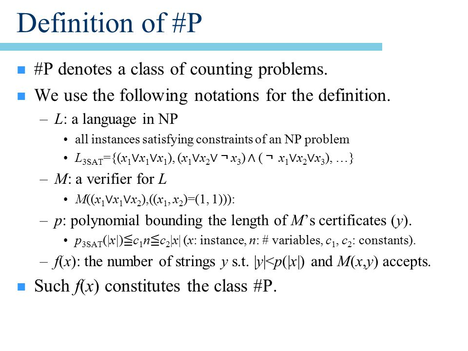 Definition of #P n #P denotes a class of counting problems.
