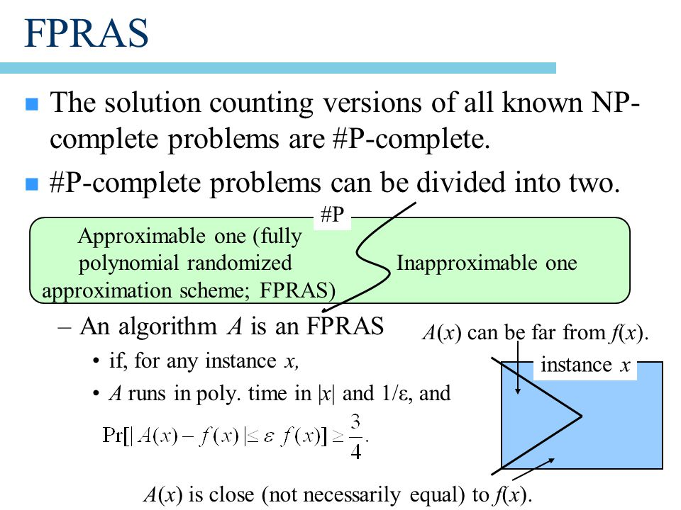 n The solution counting versions of all known NP- complete problems are #P-complete.