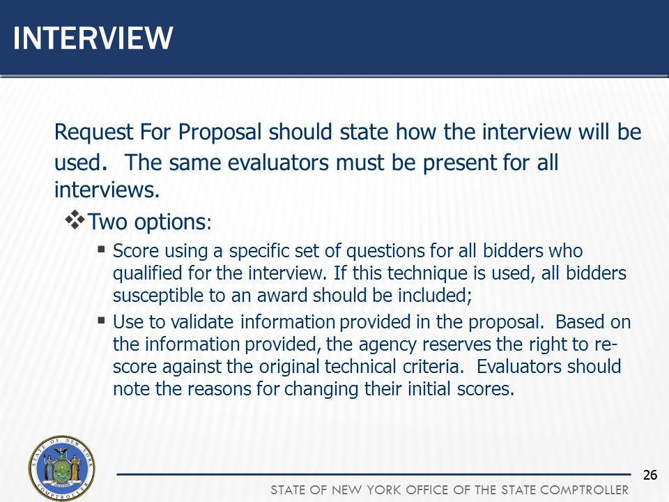 STATE OF NEW YORK OFFICE OF THE STATE COMPTROLLER 26 Request For Proposal should state how the interview will be used.