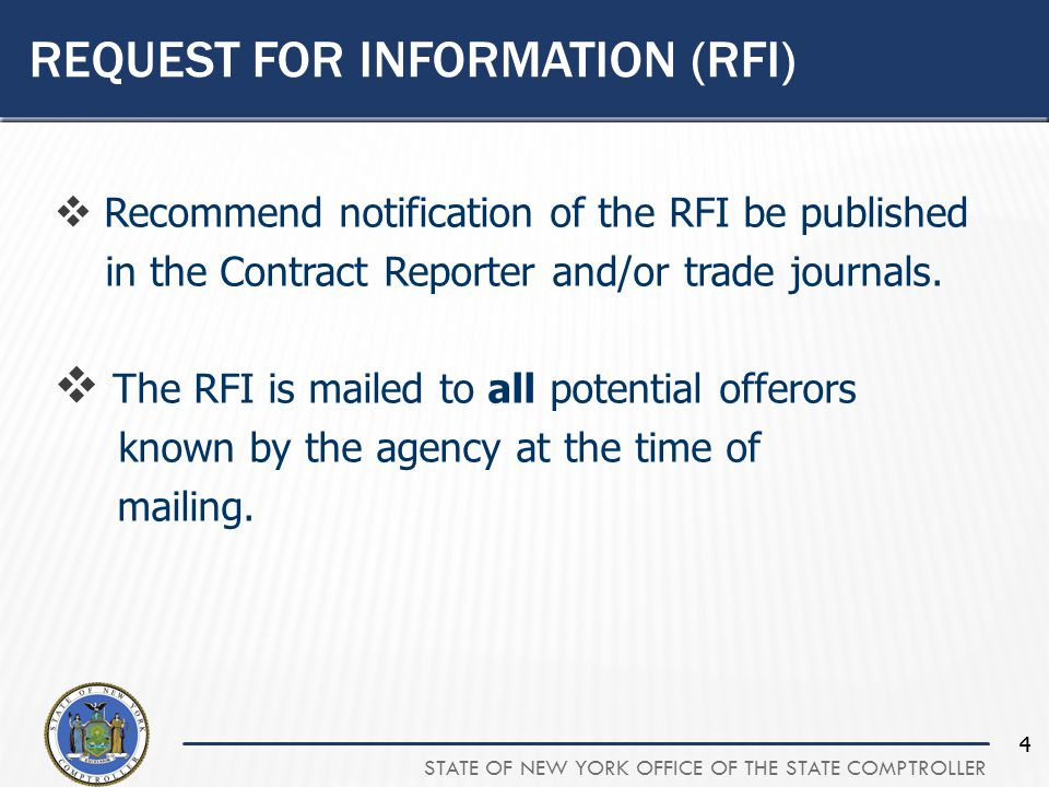 STATE OF NEW YORK OFFICE OF THE STATE COMPTROLLER 55 REQUEST FOR INFORMATION (RFI)  Typically information provided is in the form of product pamphlets and white papers.