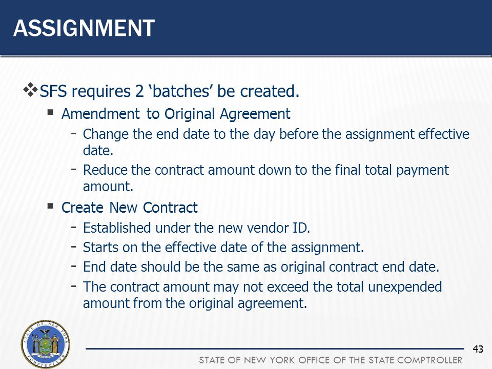 STATE OF NEW YORK OFFICE OF THE STATE COMPTROLLER 43 ASSIGNMENT  SFS requires 2 'batches' be created.