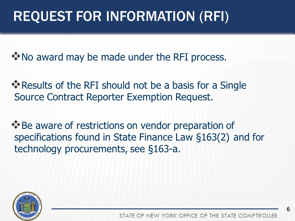 STATE OF NEW YORK OFFICE OF THE STATE COMPTROLLER 66 REQUEST FOR INFORMATION (RFI)  No award may be made under the RFI process.