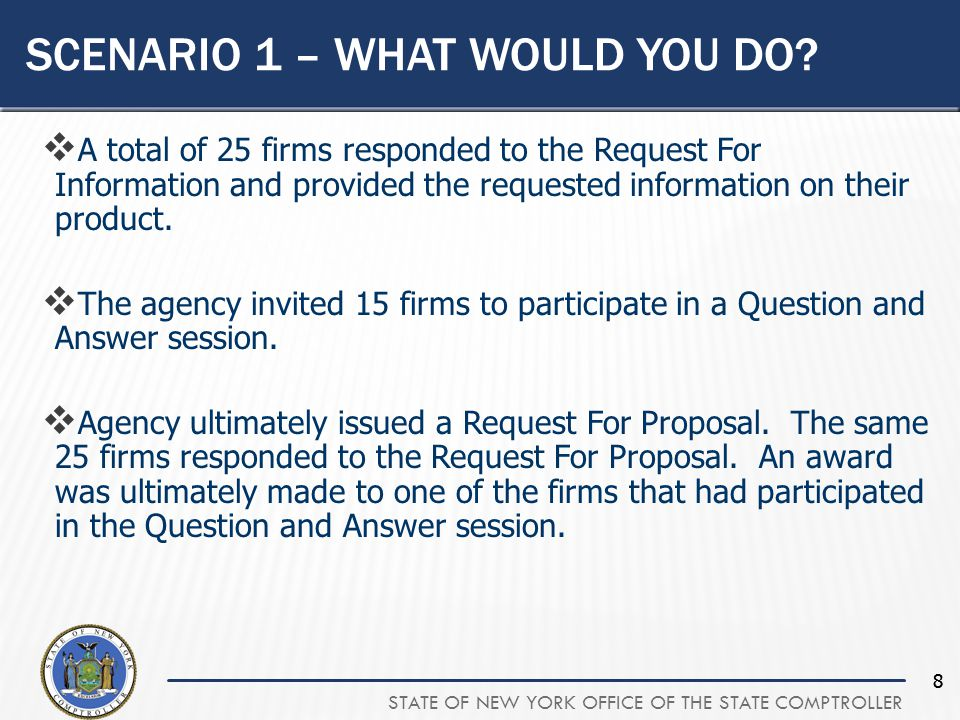 STATE OF NEW YORK OFFICE OF THE STATE COMPTROLLER 99 SCENARIO 1 – WHAT WOULD YOU DO.