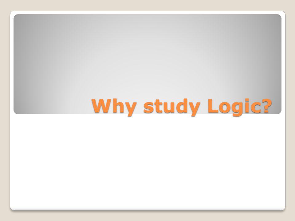 Why study Logic