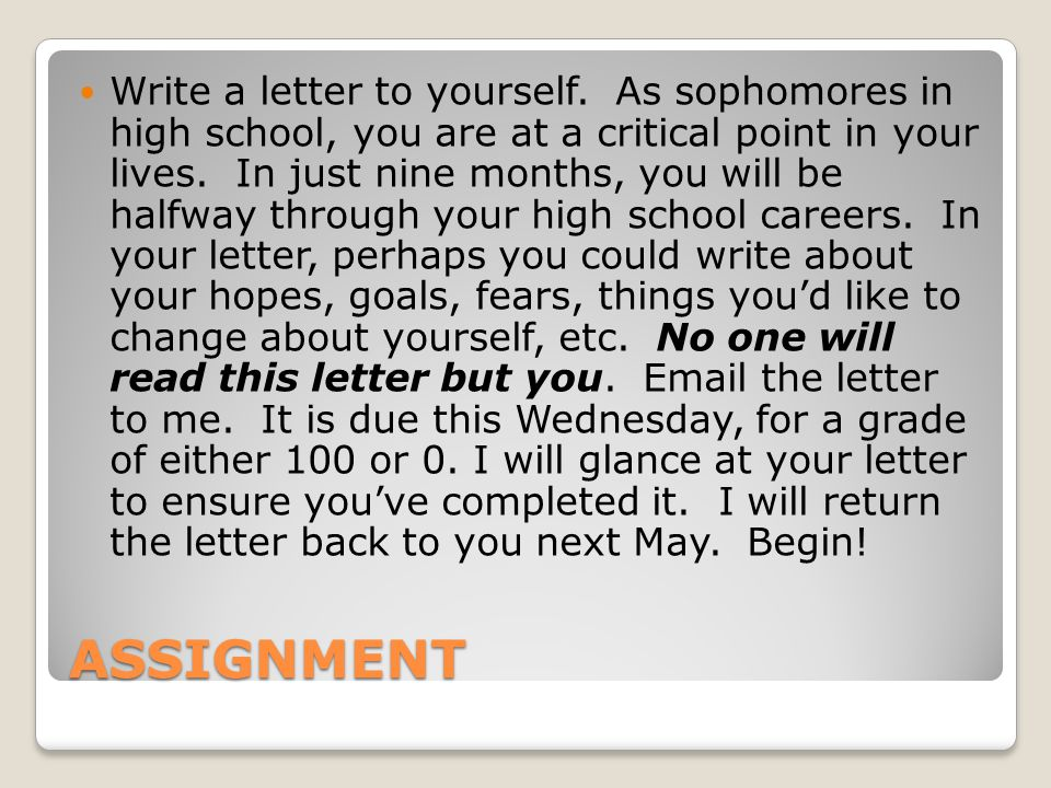 ASSIGNMENT Write a letter to yourself.