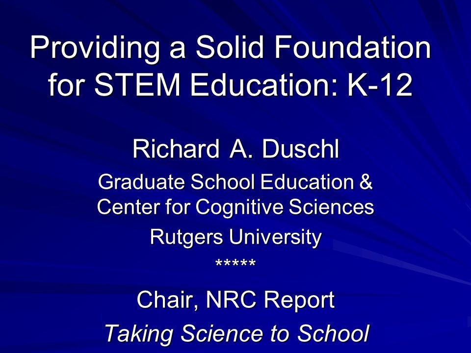 Providing a Solid Foundation for STEM Education: K-12 Richard A.