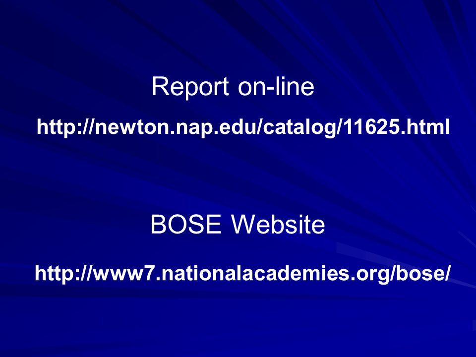 http://newton.nap.edu/catalog/11625.html Report on-line BOSE Website http://www7.nationalacademies.org/bose/