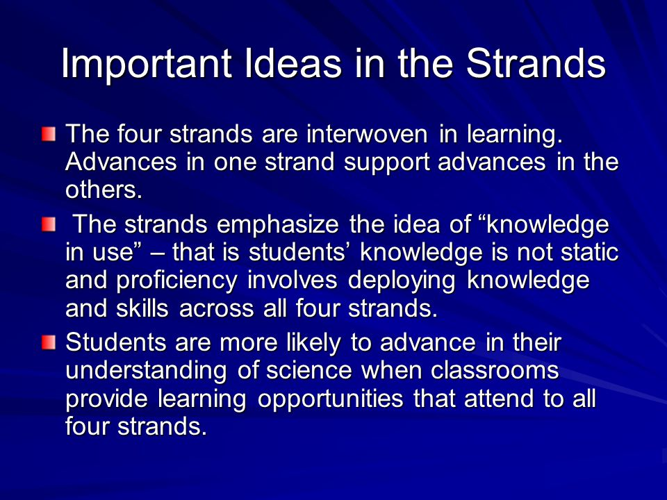 Important Ideas in the Strands The four strands are interwoven in learning.