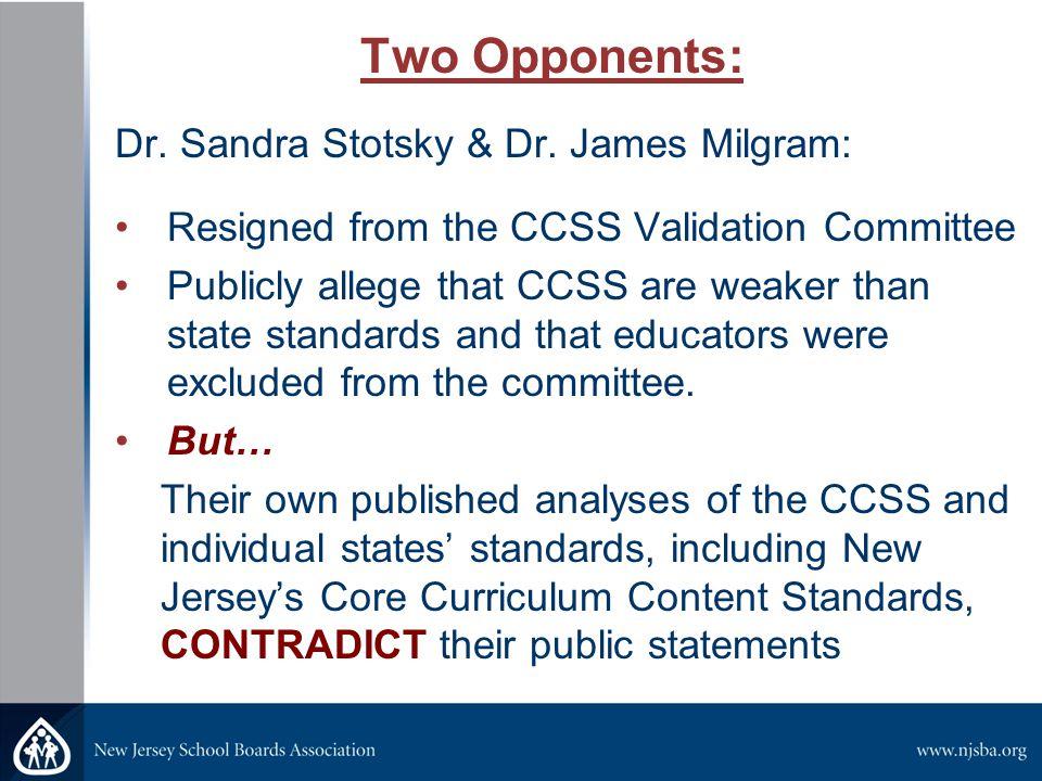 Stotsky/Milgram New Jersey Overall 1998 State Standards Grade] D+ New Jersey Overall 2000 State Standards Grade D+ New Jersey Overall 2005 State Standards Grade C CCSS Overall 2010 CCSS Grade B-