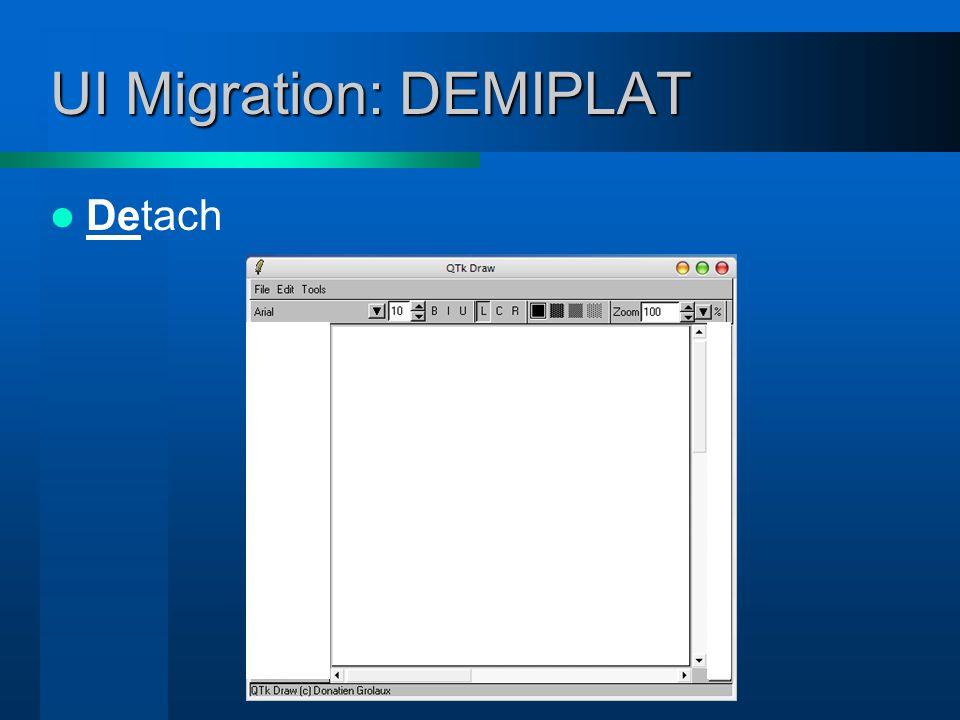 UI Migration: DEMIPLAT Detach