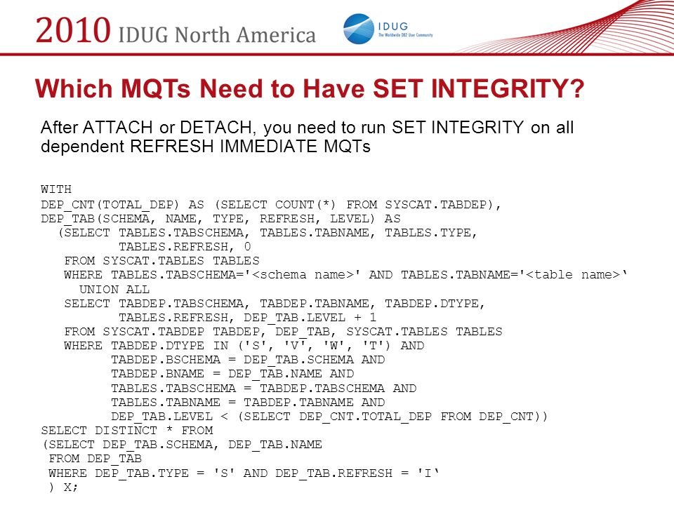 After ATTACH or DETACH, you need to run SET INTEGRITY on all dependent REFRESH IMMEDIATE MQTs WITH DEP_CNT(TOTAL_DEP) AS (SELECT COUNT(*) FROM SYSCAT.