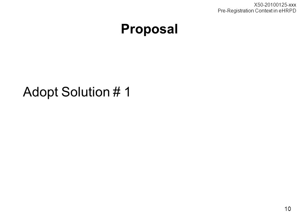 X50-20100125-xxx Pre-Registration Context in eHRPD 10 Proposal Adopt Solution # 1