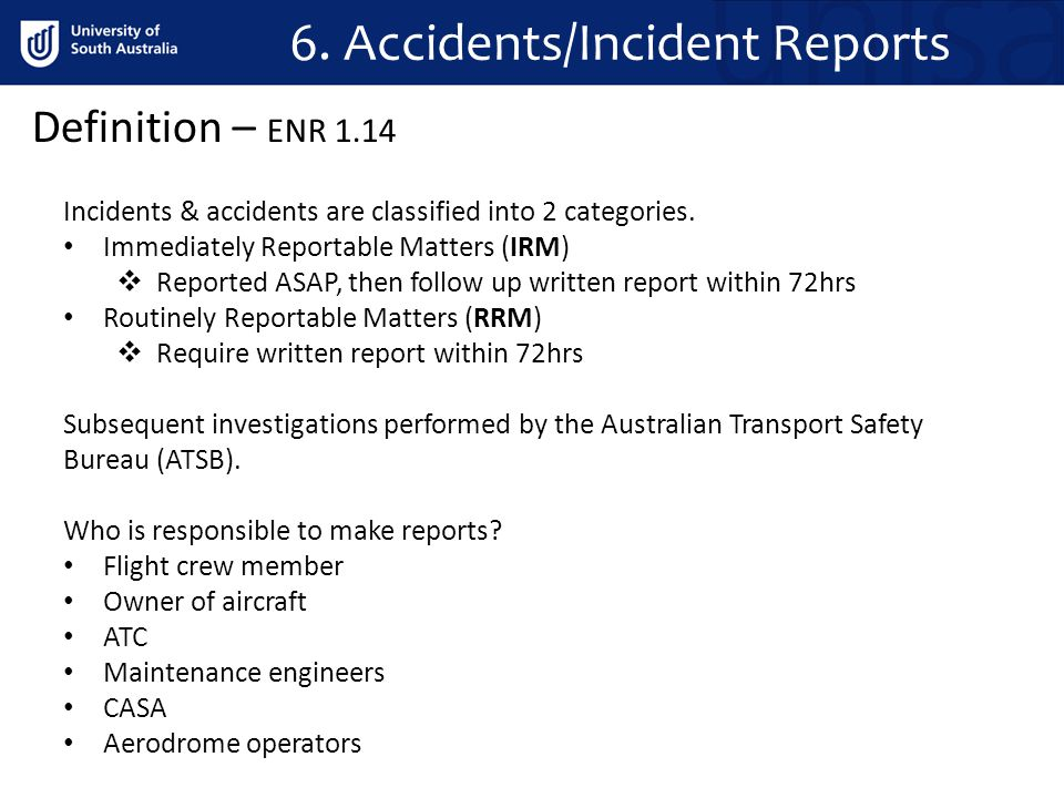 6. Accidents/Incident Reports Incidents & accidents are classified into 2 categories.