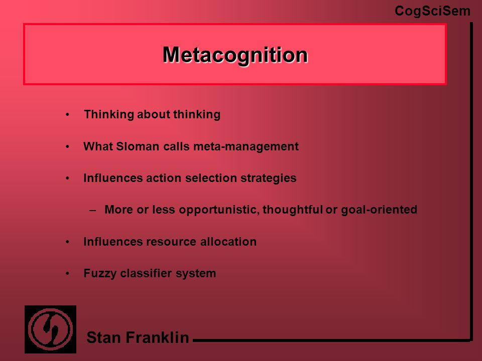 CogSciSem Stan Franklin Ideomotor Theory in Action Idea pops to mind (proposer)—no objection (objector)—do it Objection (objector)—don't do it Objection then support (supporter) do it Different proposal—no objection do it Different proposal—original proposal—no objection—do it Last unopposed proposal is acted upon