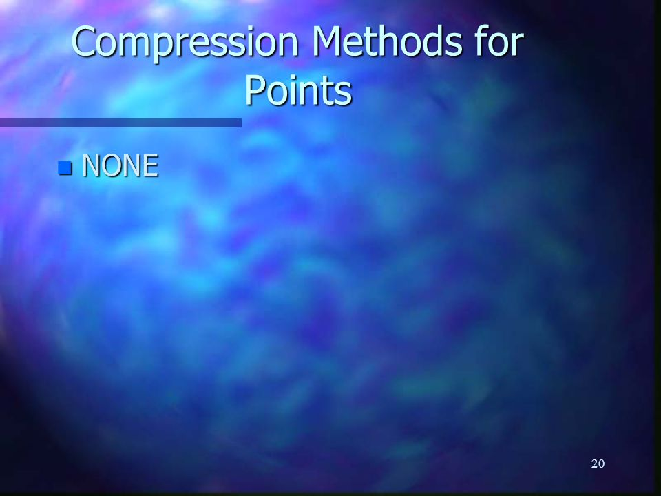 20 Compression Methods for Points n NONE