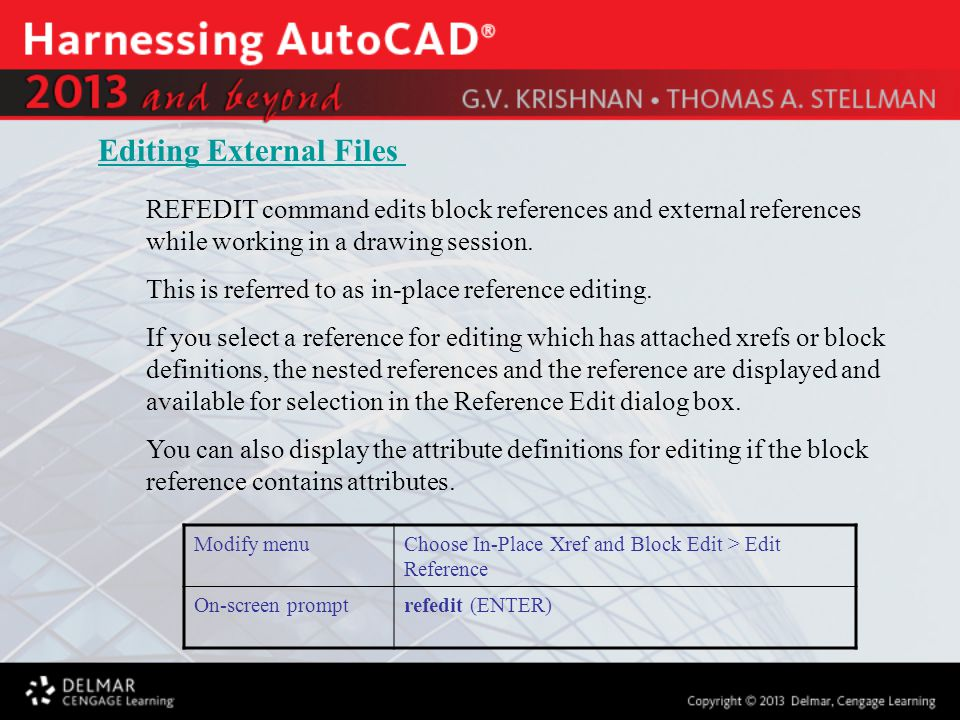 REFEDIT command edits block references and external references while working in a drawing session.