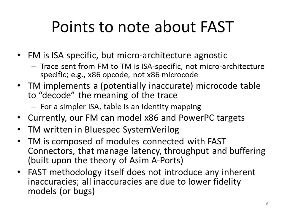 Points to note about FAST FM is ISA specific, but micro-architecture agnostic – Trace sent from FM to TM is ISA-specific, not micro-architecture speci