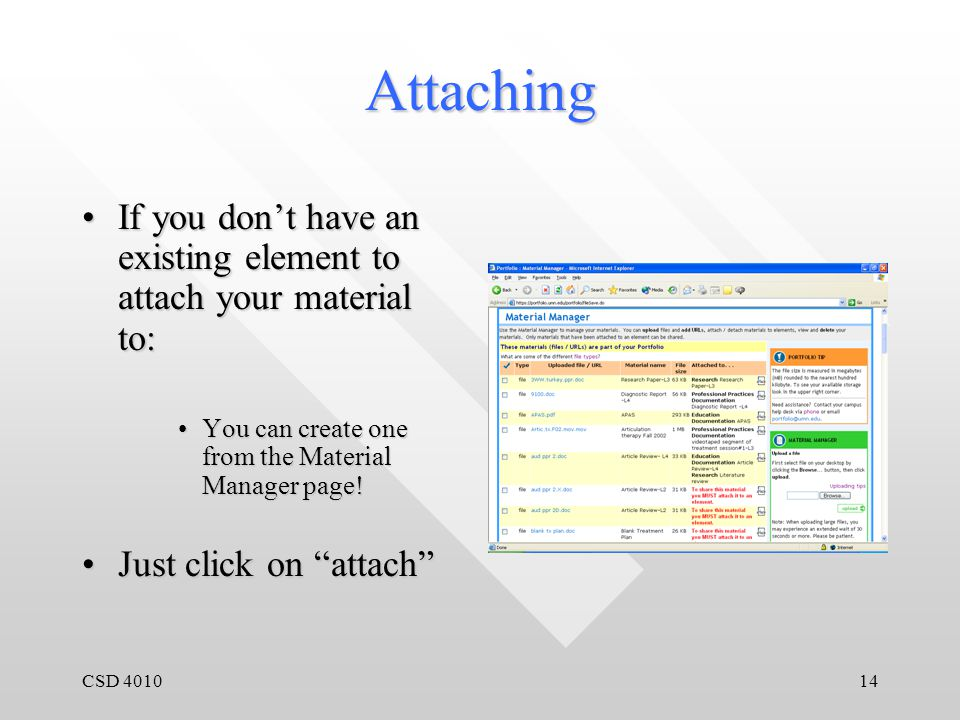 CSD 401014 Attaching If you don't have an existing element to attach your material to:If you don't have an existing element to attach your material to: You can create one from the Material Manager page!You can create one from the Material Manager page.