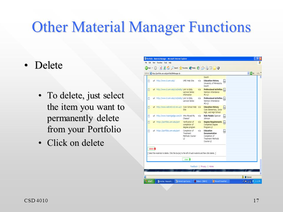 CSD 401017 Other Material Manager Functions DeleteDelete To delete, just select the item you want to permanently delete from your PortfolioTo delete, just select the item you want to permanently delete from your Portfolio Click on deleteClick on delete
