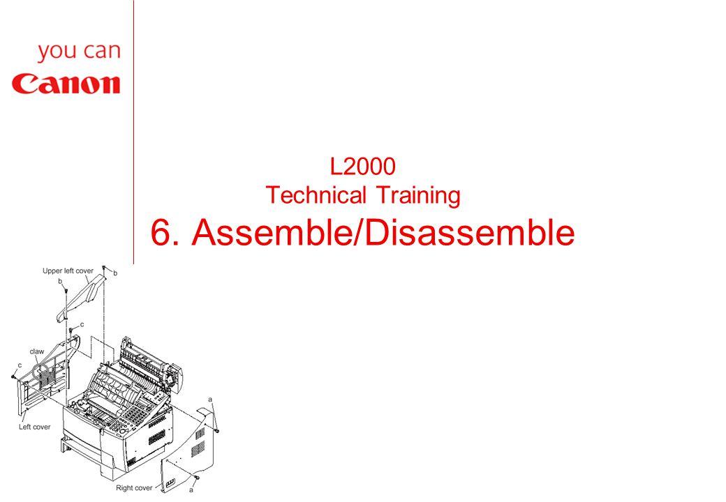L2000 Technical Training 6. Assemble/Disassemble