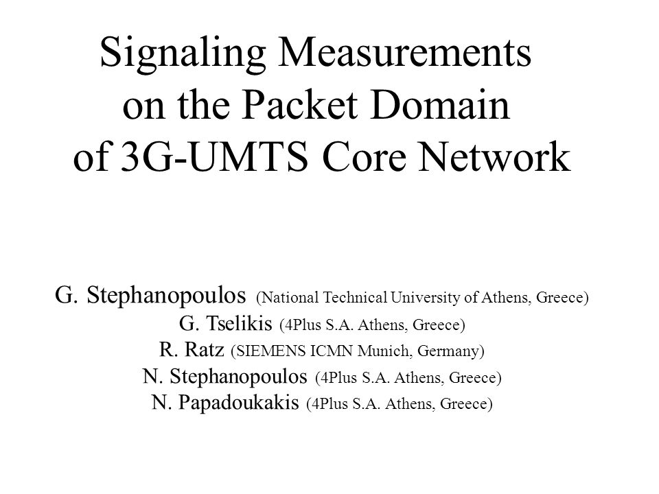 Key Targets Presentation and Analysis of Iu-PS Signaling protocol Stack Analysis of most vital 3G - GMM procedures and their functional and logical explanation based on signaling interactions, between Mobile Stations and Core Network, for the integration of Mobility Management mechanisms on mobile network basis Simulators Usage necessity for the conformance and performance analysis of basic switching nodes Testing topology and testing definitions Real Traffic scenarios and completion times on full signaling exchange basis Experimental results and analysis The mobility support penalty