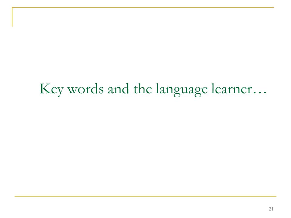 21 Key words and the language learner…