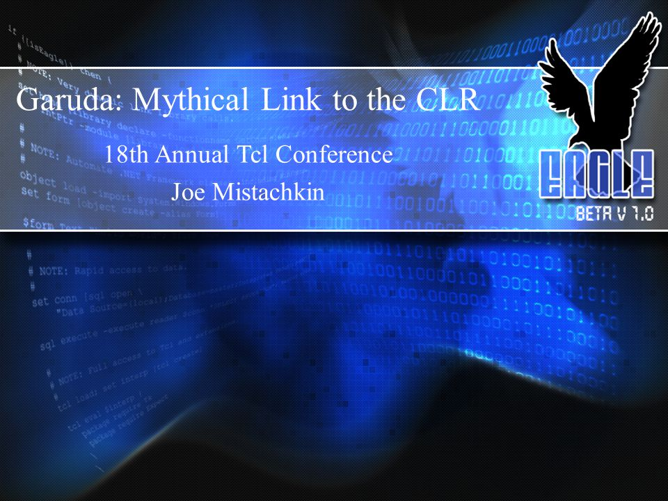 Garuda: Mythical Link to the CLR 18th Annual Tcl Conference Joe Mistachkin