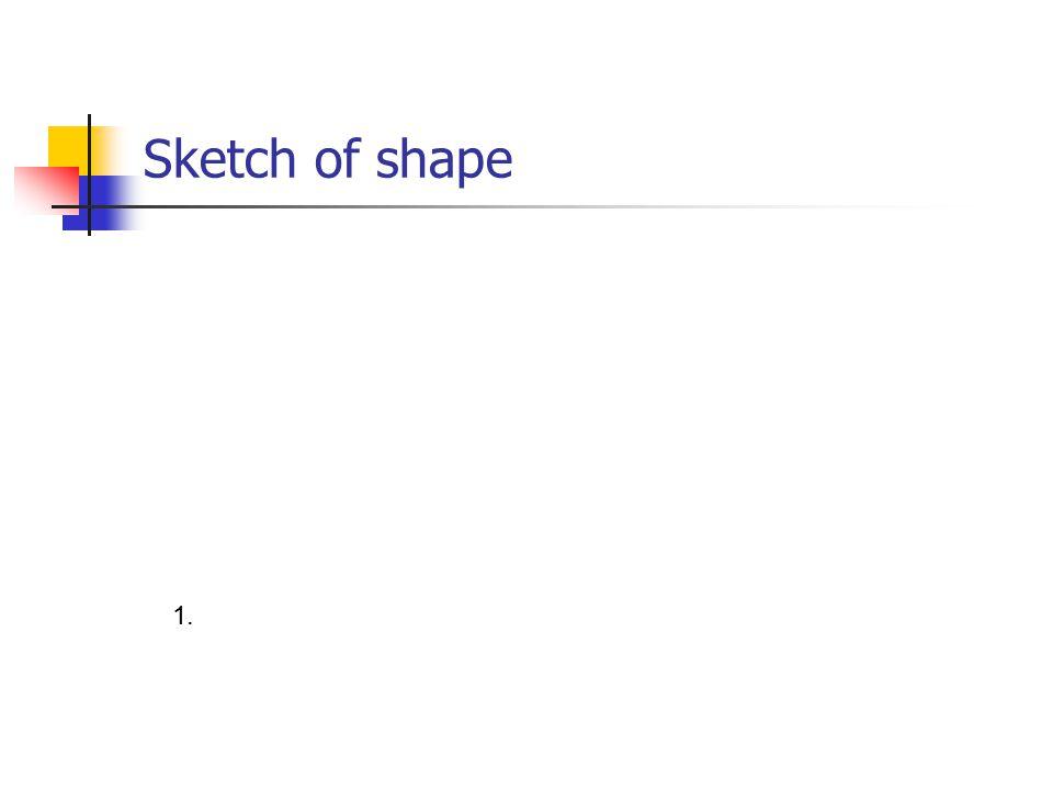 Sketch of shape 1.