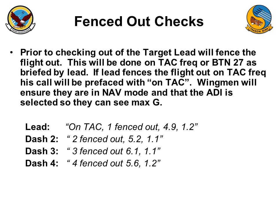 FAM-08 Fenced Out Checks Prior to checking out of the Target Lead will fence the flight out.