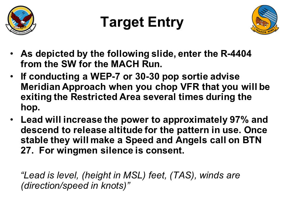 FAM-08 Target Entry As depicted by the following slide, enter the R-4404 from the SW for the MACH Run.