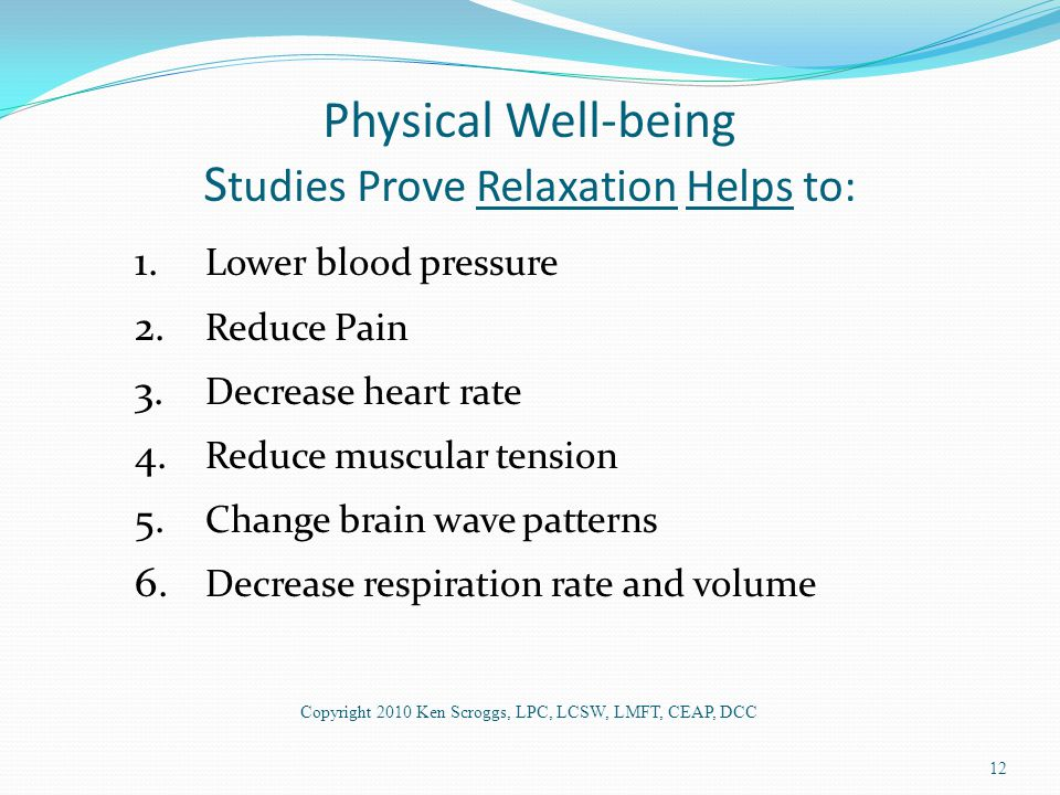 Physical Well-being S tudies Prove Relaxation Helps to: 1.