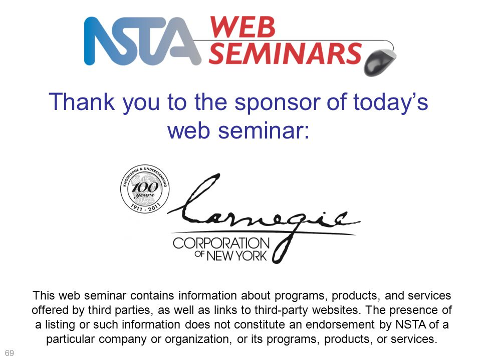 Thank you to the sponsor of today's web seminar: This web seminar contains information about programs, products, and services offered by third parties, as well as links to third-party websites.